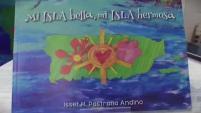 """''Mi isla bella, mi isla Hermosa""""resalta los atributos de nuestro Puerto Rico y describe las emociones que pudo haber sentido un niño..."""