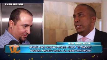 """Luis Rivera Seijo """"El Manco"""" pudiera salir a la libre comunidad"""