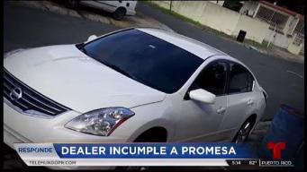 Telemundo Responde: Dealer incumple promesa a consumidor