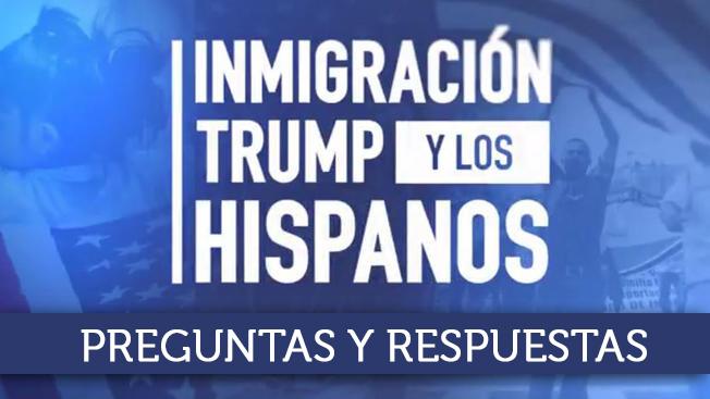 """""""Inmigración, Trump y los Hispanos"""": preguntas y respuestas"""